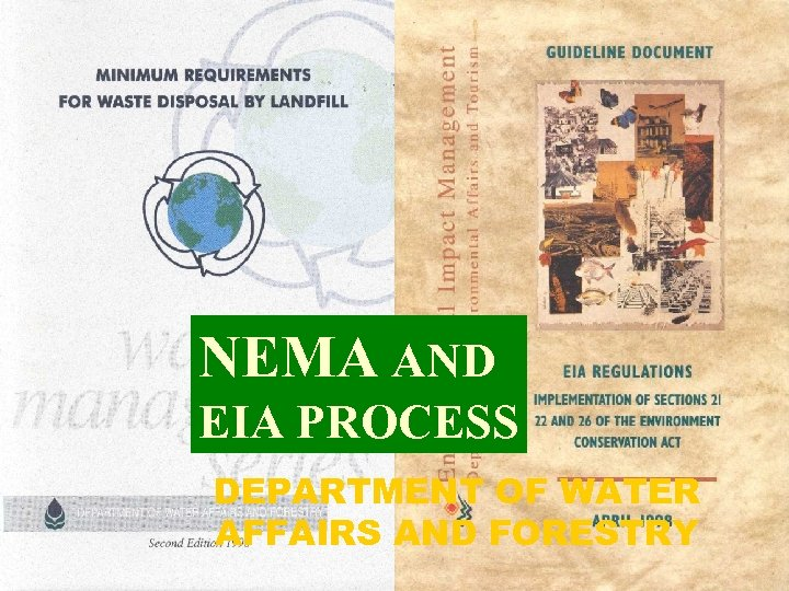 NEMA AND EIA PROCESS DEPARTMENT OF WATER AFFAIRS AND FORESTRY