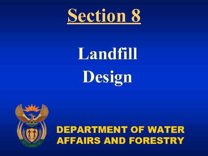 Section 8 Landfill Design DEPARTMENT OF WATER AFFAIRS AND FORESTRY