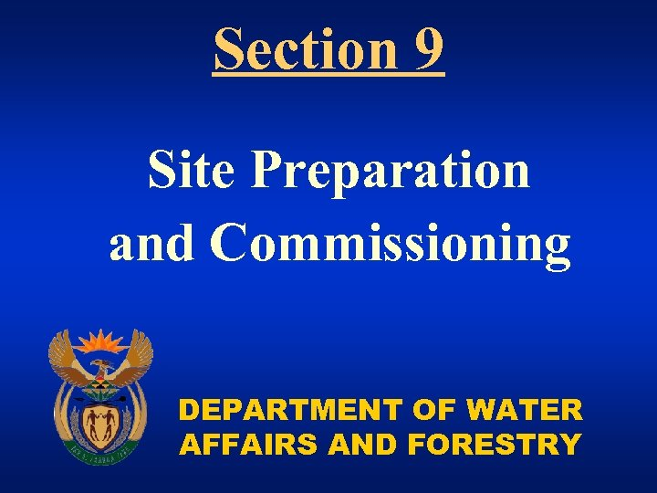 Section 9 Site Preparation and Commissioning DEPARTMENT OF WATER AFFAIRS AND FORESTRY