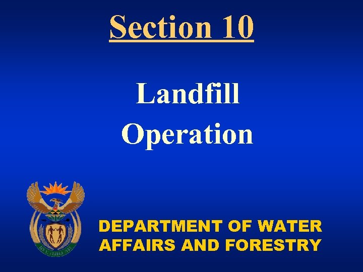 Section 10 Landfill Operation DEPARTMENT OF WATER AFFAIRS AND FORESTRY
