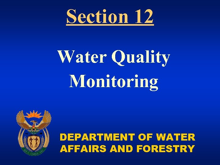 Section 12 Water Quality Monitoring DEPARTMENT OF WATER AFFAIRS AND FORESTRY