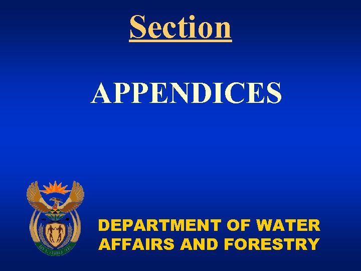 Section APPENDICES DEPARTMENT OF WATER AFFAIRS AND FORESTRY
