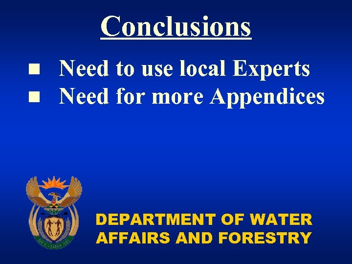 Conclusions n n Need to use local Experts Need for more Appendices DEPARTMENT OF