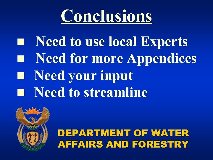 Conclusions n n Need to use local Experts Need for more Appendices Need your