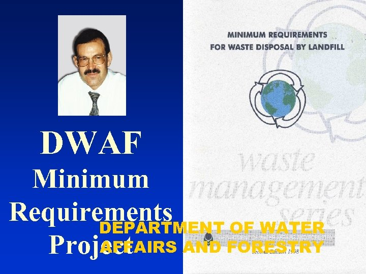 DWAF Minimum Requirements DEPARTMENT OF WATER AFFAIRS AND FORESTRY Project