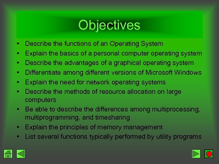 Objectives • • • Describe the functions of an Operating System Explain the basics
