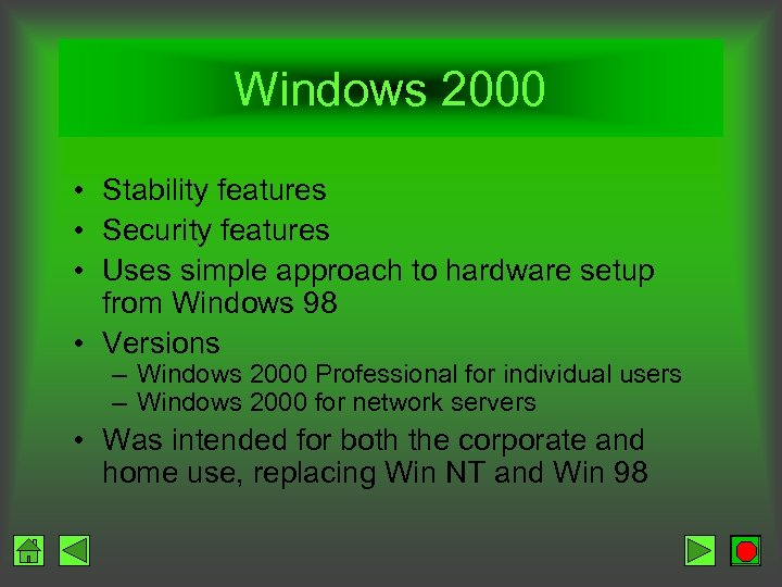Windows 2000 • Stability features • Security features • Uses simple approach to hardware