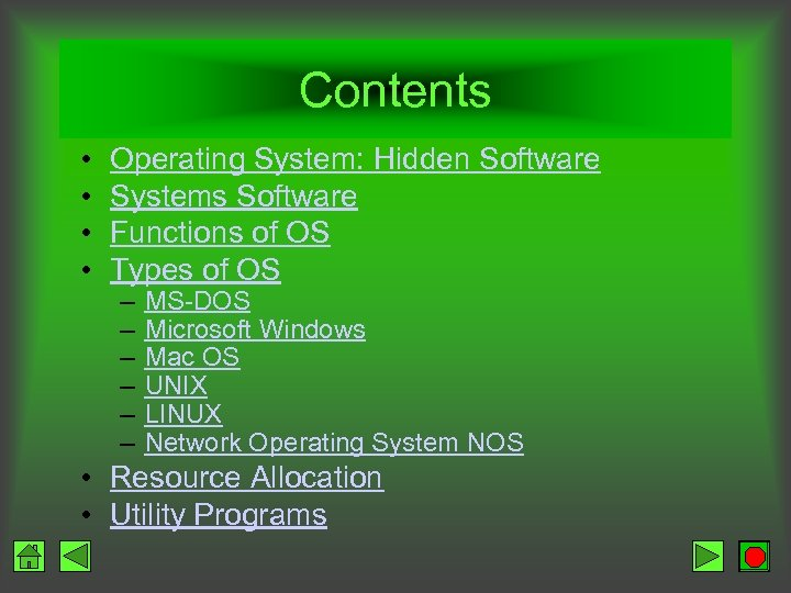Contents • • Operating System: Hidden Software Systems Software Functions of OS Types of