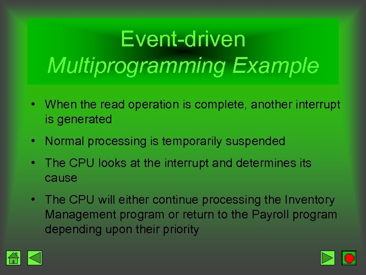 Event-driven Multiprogramming Example • When the read operation is complete, another interrupt is generated