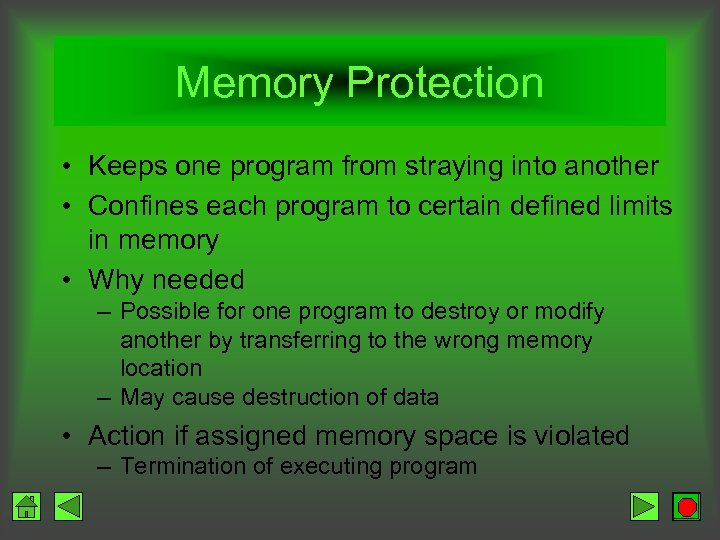 Memory Protection • Keeps one program from straying into another • Confines each program