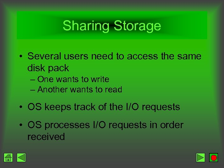 Sharing Storage • Several users need to access the same disk pack – One