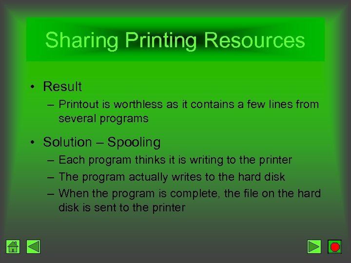 Sharing Printing Resources • Result – Printout is worthless as it contains a few