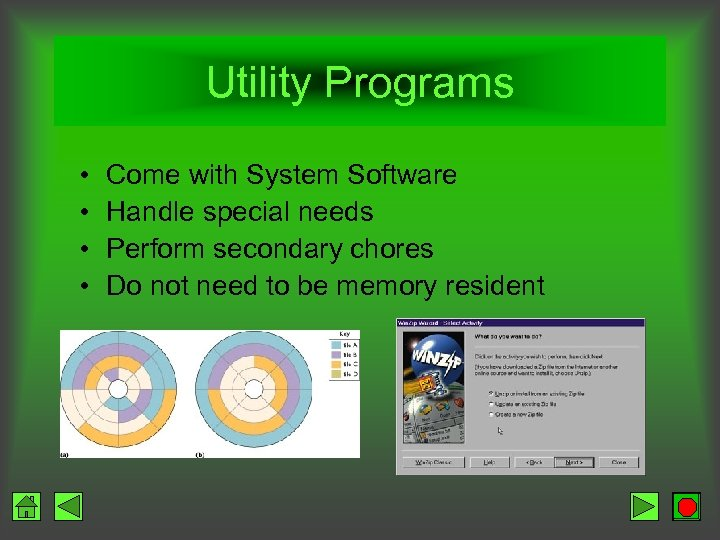 Utility Programs • • Come with System Software Handle special needs Perform secondary chores