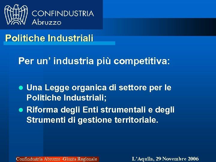 Politiche Industriali Per un' industria più competitiva: Una Legge organica di settore per le