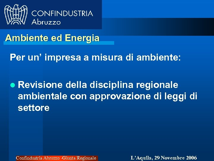 Ambiente ed Energia Per un' impresa a misura di ambiente: l Revisione della disciplina