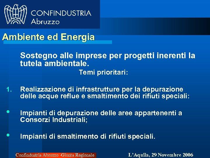 Ambiente ed Energia Sostegno alle imprese per progetti inerenti la tutela ambientale. Temi prioritari: