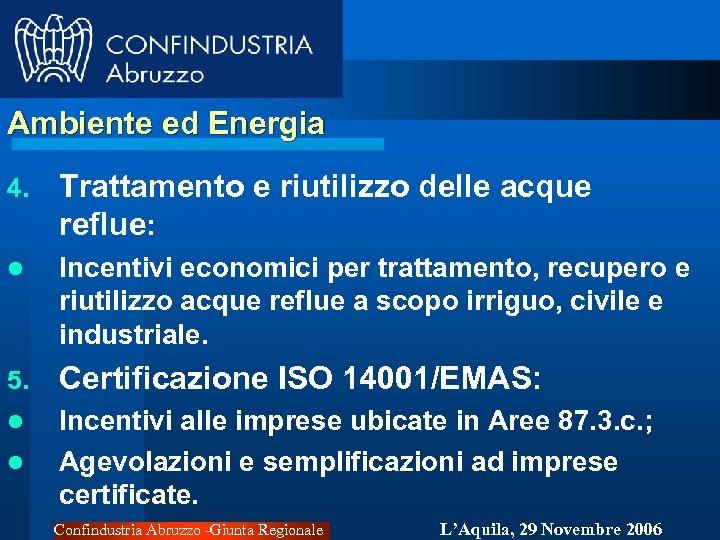 Ambiente ed Energia 4. Trattamento e riutilizzo delle acque reflue: l Incentivi economici per