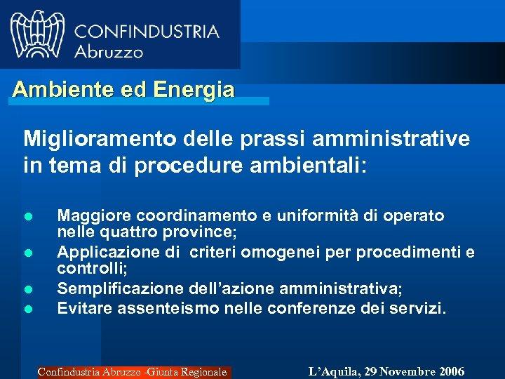 Ambiente ed Energia Miglioramento delle prassi amministrative in tema di procedure ambientali: l l