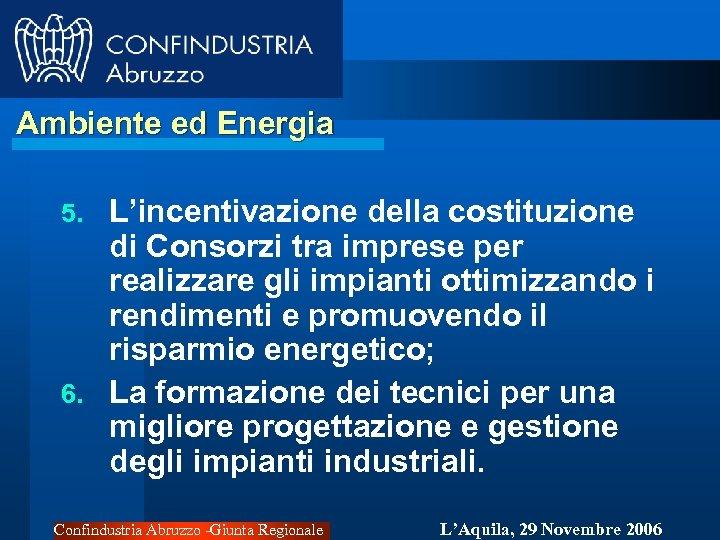 Ambiente ed Energia L'incentivazione della costituzione di Consorzi tra imprese per realizzare gli impianti