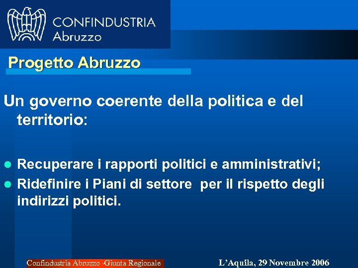 Progetto Abruzzo Un governo coerente della politica e del territorio: Recuperare i rapporti politici