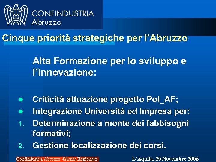 Cinque priorità strategiche per l'Abruzzo Alta Formazione per lo sviluppo e l'innovazione: l l