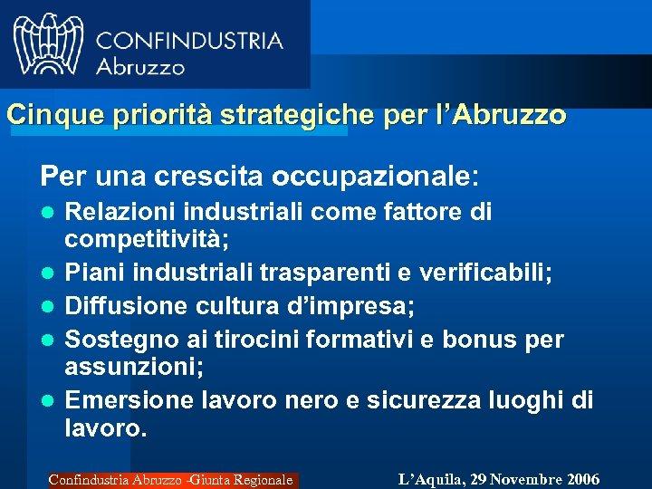 Cinque priorità strategiche per l'Abruzzo Per una crescita occupazionale: l l l Relazioni industriali