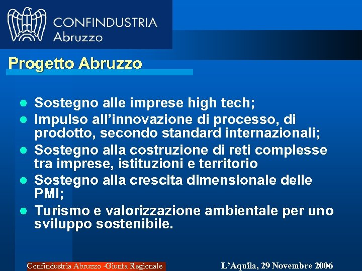 Progetto Abruzzo Sostegno alle imprese high tech; Impulso all'innovazione di processo, di prodotto, secondo