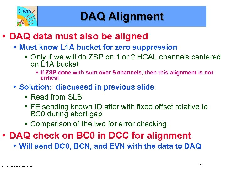 DAQ Alignment • DAQ data must also be aligned • Must know L 1