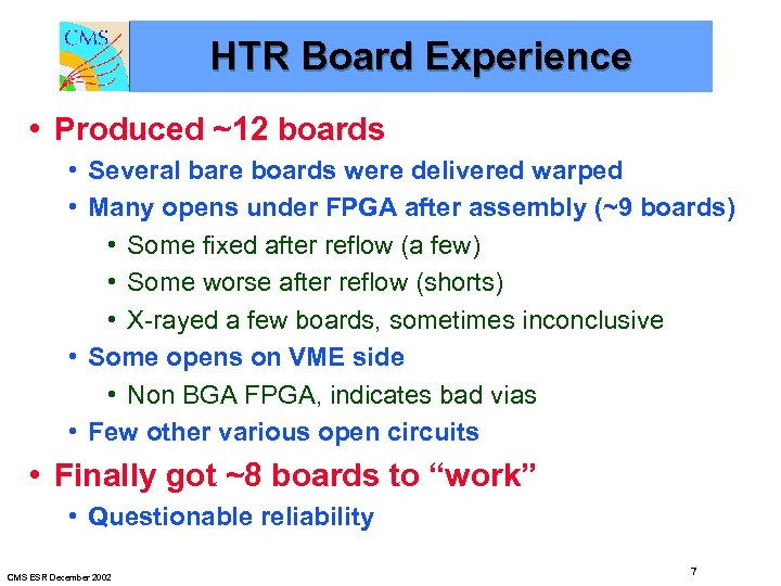 HTR Board Experience • Produced ~12 boards • Several bare boards were delivered warped