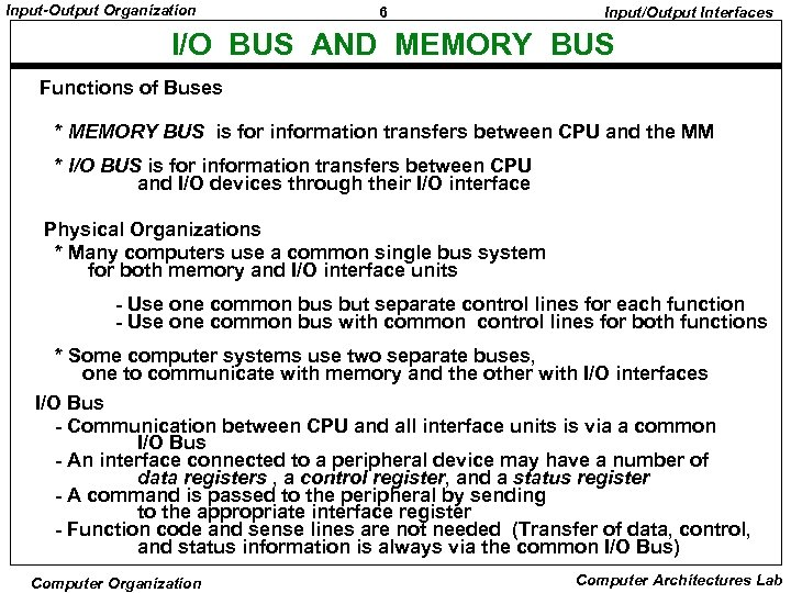 Input-Output Organization 6 Input/Output Interfaces I/O BUS AND MEMORY BUS Functions of Buses *