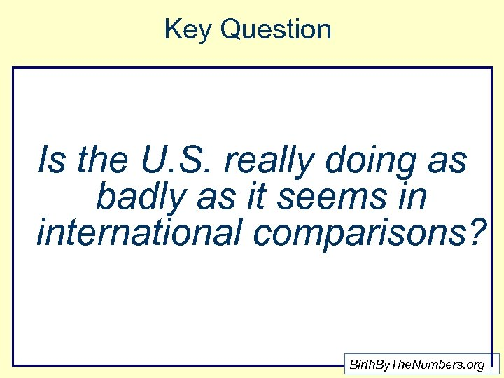 Key Question Is the U. S. really doing as badly as it seems in