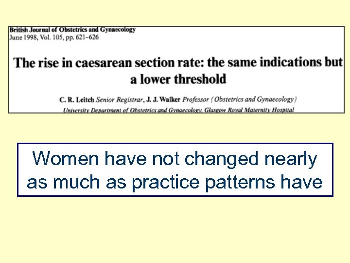 Women have not changed nearly as much as practice patterns have