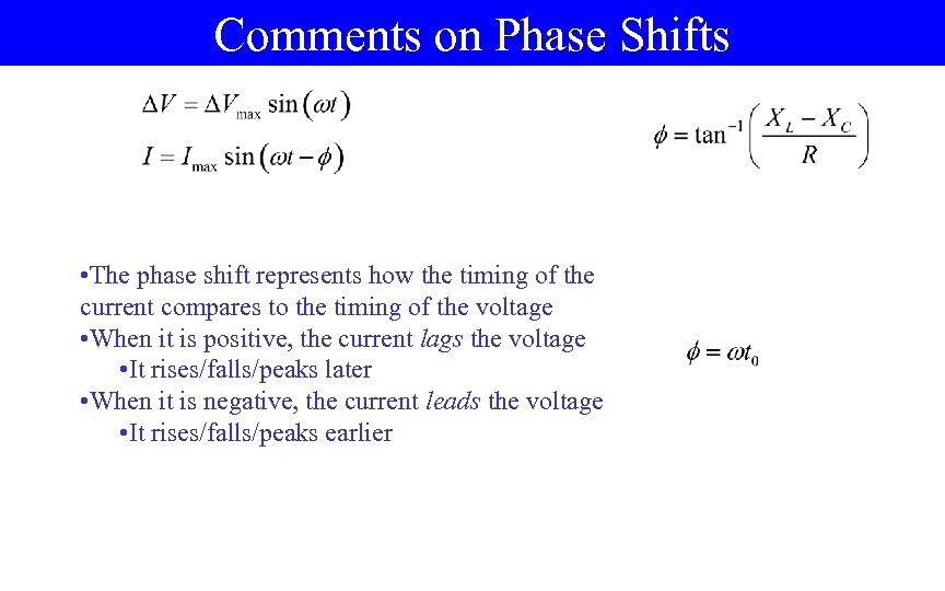 Comments on Phase Shifts • The phase shift represents how the timing of the