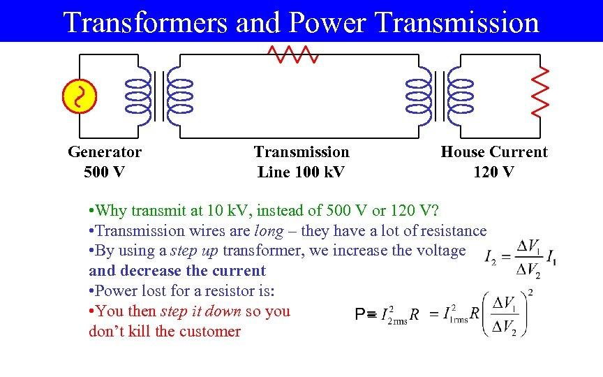 Transformers and Power Transmission Generator 500 V Transmission Line 100 k. V House Current