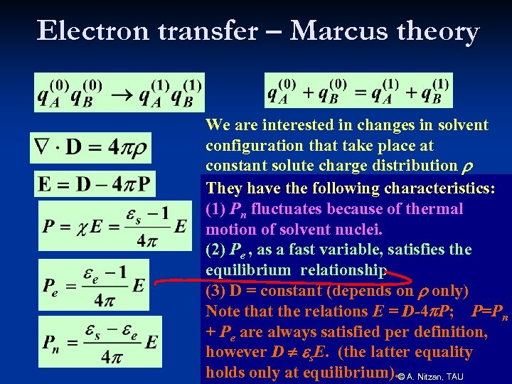 Electron transfer – Marcus theory We are interested in changes in solvent configuration that
