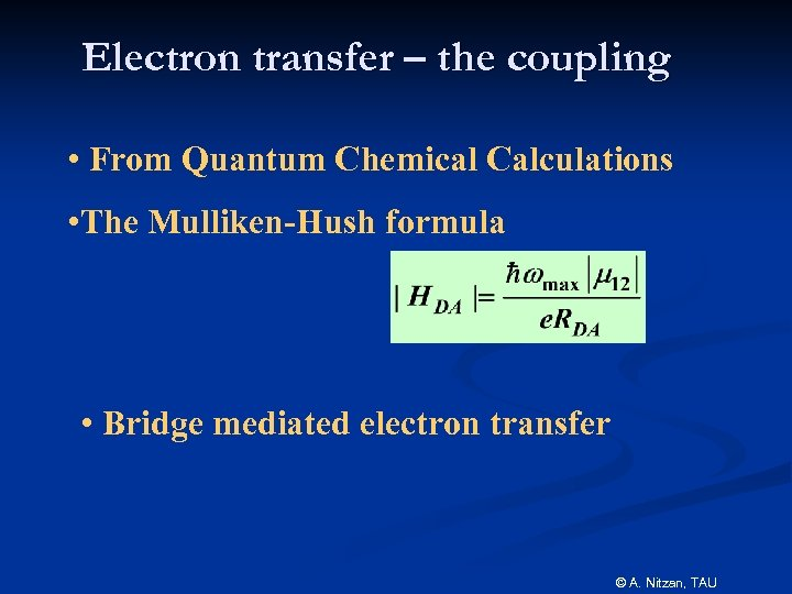 Electron transfer – the coupling • From Quantum Chemical Calculations • The Mulliken-Hush formula