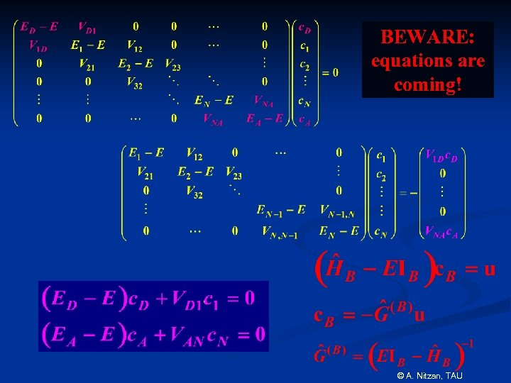BEWARE: equations are coming! © A. Nitzan, TAU