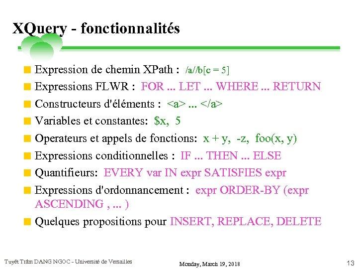 XQuery - fonctionnalités < Expression de chemin XPath : /a//b[c = 5] < Expressions