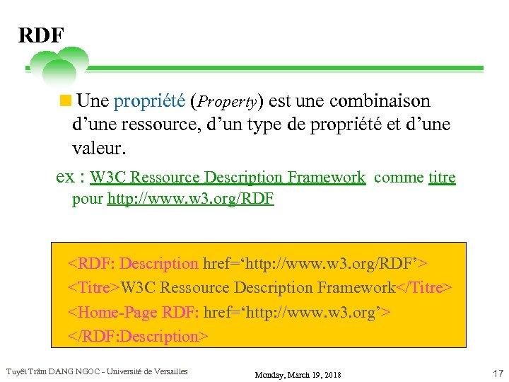 RDF <Une propriété (Property) est une combinaison d'une ressource, d'un type de propriété et