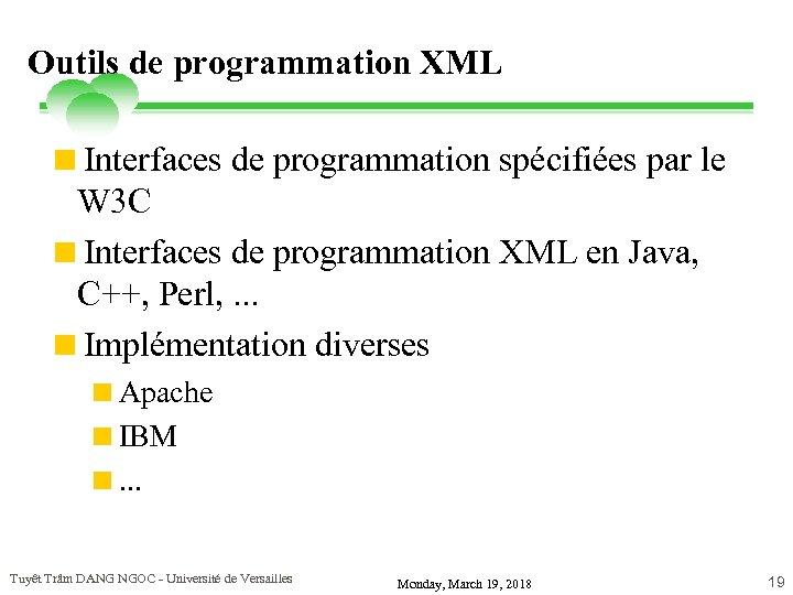 Outils de programmation XML <Interfaces de programmation spécifiées par le W 3 C <Interfaces