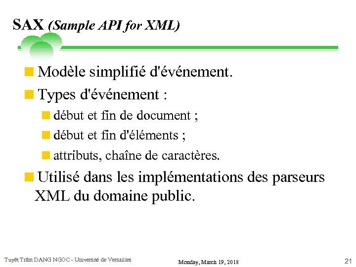 SAX (Sample API for XML) <Modèle simplifié d'événement. <Types d'événement : <début et fin