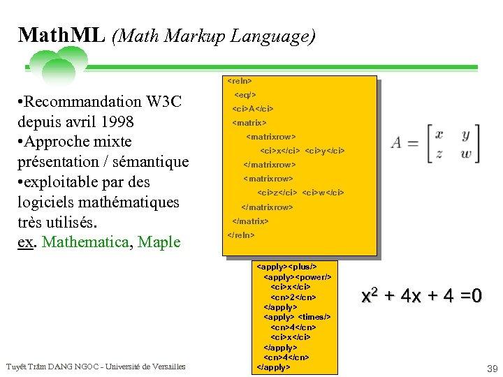 Math. ML (Math Markup Language) <reln> • Recommandation W 3 C depuis avril 1998