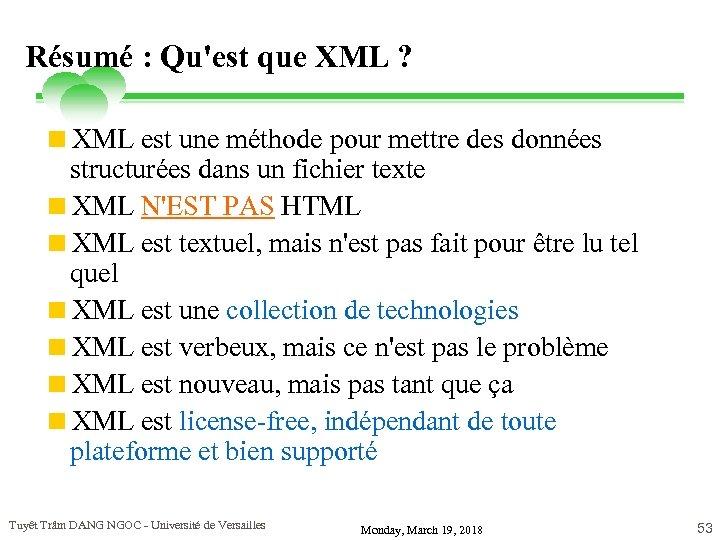 Résumé : Qu'est que XML ? <XML est une méthode pour mettre des données