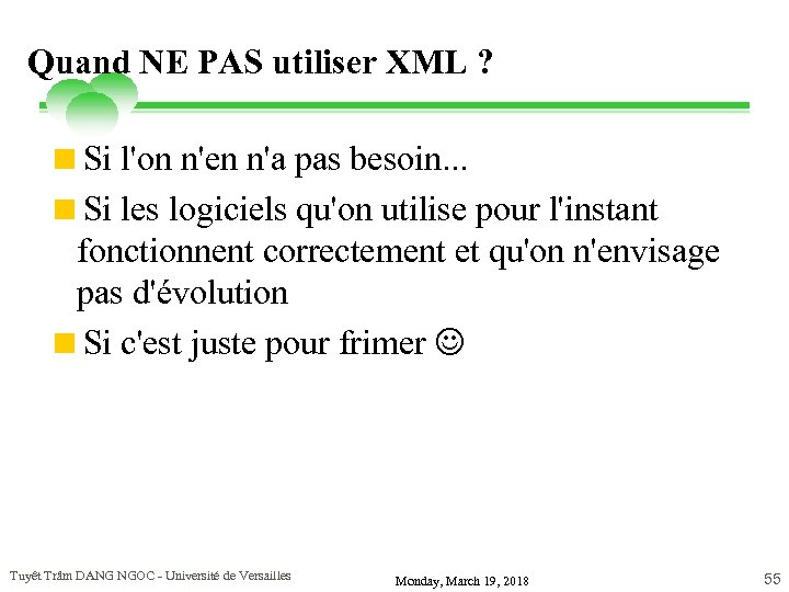 Quand NE PAS utiliser XML ? <Si l'on n'en n'a pas besoin. . .