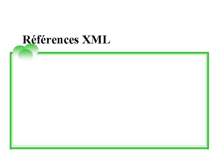 Références XML