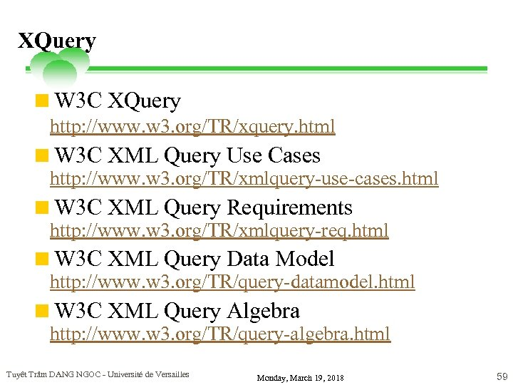 XQuery <W 3 C XQuery http: //www. w 3. org/TR/xquery. html <W 3 C