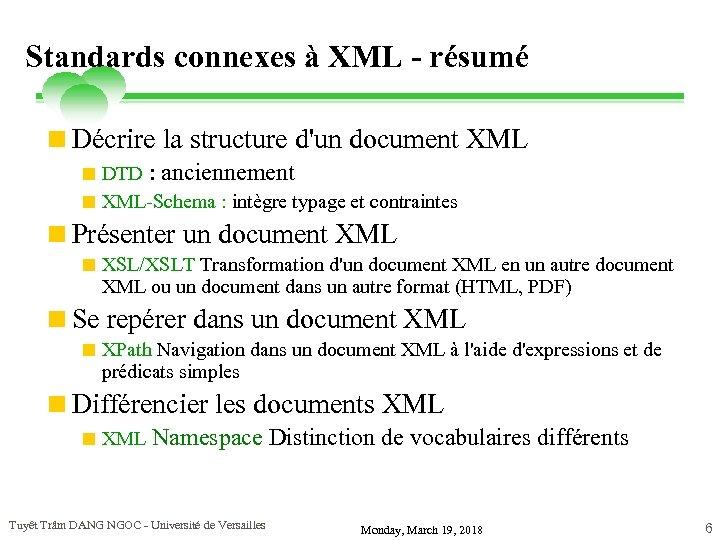 Standards connexes à XML - résumé <Décrire la structure d'un document XML < DTD