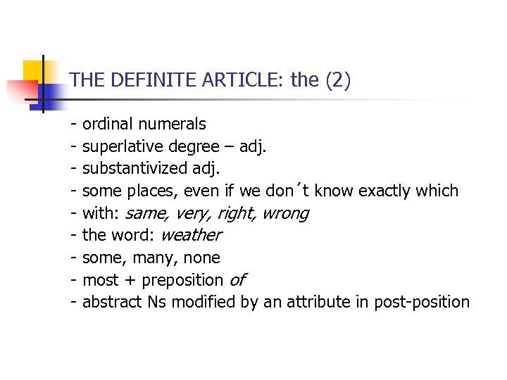 THE DEFINITE ARTICLE: the (2) - ordinal numerals - superlative degree – adj. -
