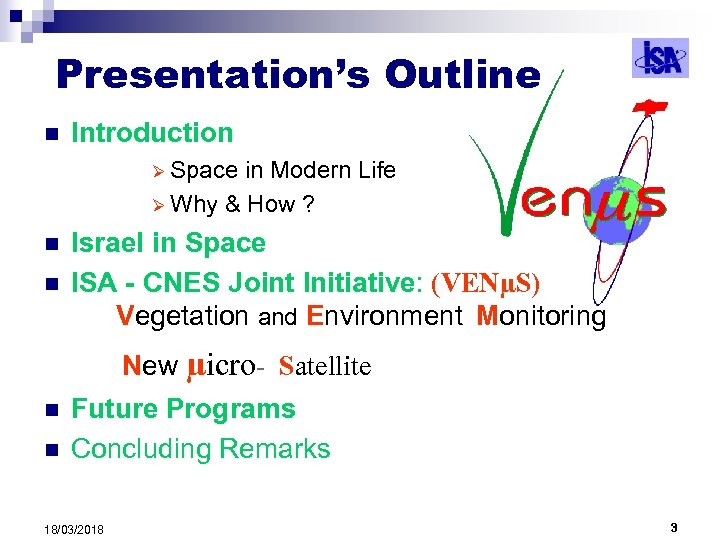 Presentation's Outline n Introduction Ø Space in Modern Life Ø Why & How ?