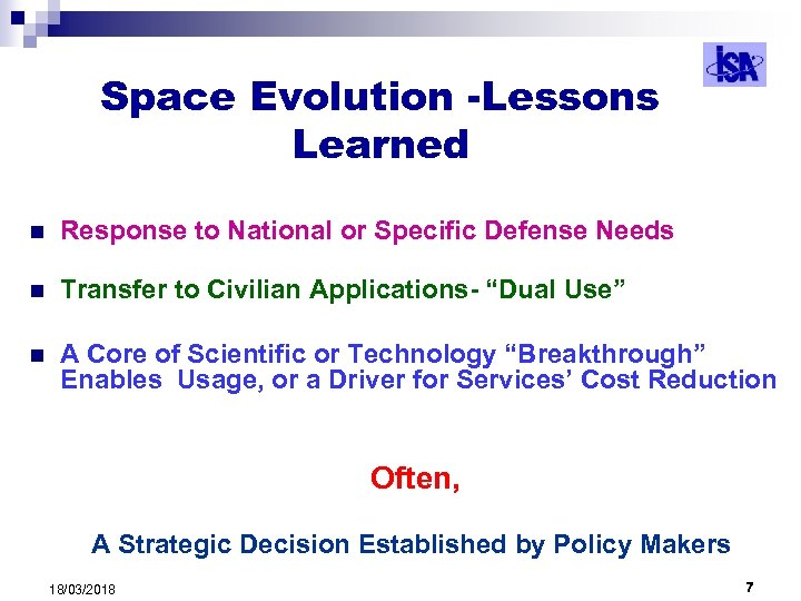 Space Evolution -Lessons Learned n Response to National or Specific Defense Needs n Transfer
